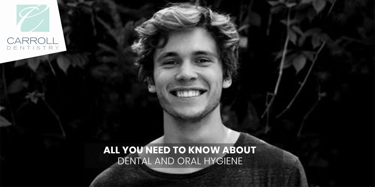 All You Need To Know About Dental And Oral Hygiene