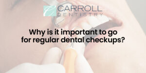 Read more about the article Why is it important to go for regular dental checkups?
